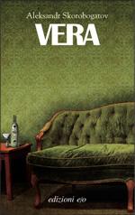 Vera, Edizioni E/O, 2011